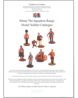 80mm The Squadron Range - Model Soldier Catalogue - Order Paper or PDF further down right!