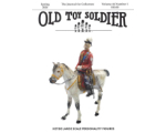 Old Toy Soldier Magazine 2020 Volume 44 Number 1 - Heyde Large Scale Personality Figures