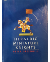 Heraldic Miniature Knights By Peter Greenhill